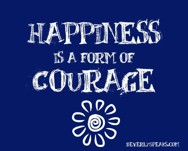 happines-is-courage