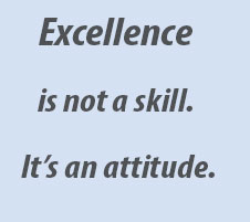 Excellence is not a skill - it's an attitude