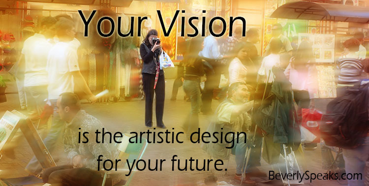 Your Vision Designs Your Future