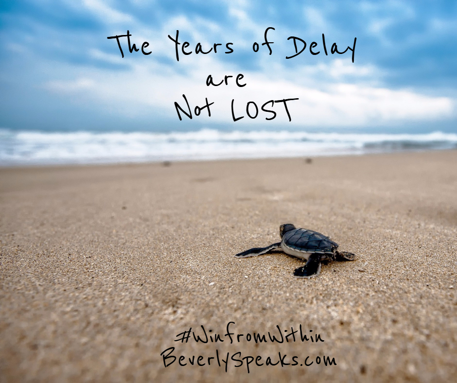 years of delay are not lost
