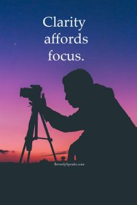 clarity affords focus